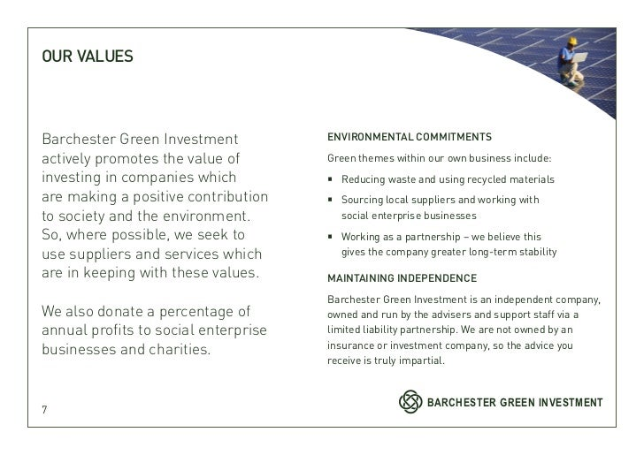 OUR VALUESBarchester Green Investment           ENVIRONMENTAL COMMITMENTSactively promotes the value of        Green theme...