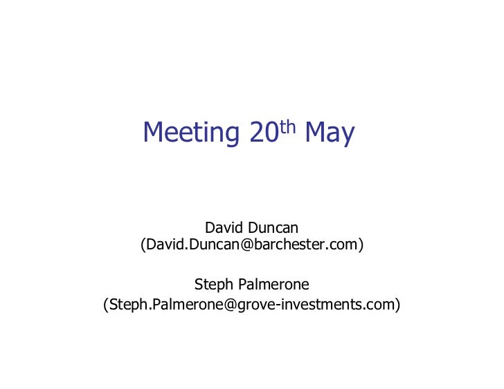 Meeting 20th May                David Duncan     (David.Duncan@barchester.com)              Steph Palmerone (Steph.Palmero...