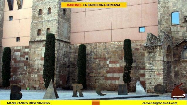 BARCINO - LA BARCELONA ROMANA MANEL CANTOS PRESENTACIONS canventu@hotmail.com