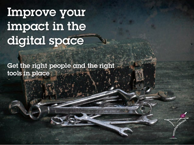 12Social media content strategy 2014 – Lucy Wren Improve your impact in the digital space Get the right people and the rig...