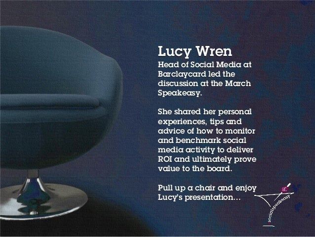 3Social media content strategy 2014 – Lucy Wren Lucy Wren Head of Social Media at Barclaycard led the discussion at the Ma...