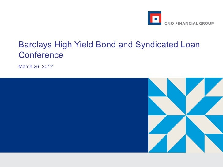 Barclays High Yield Bond and Syndicated LoanConferenceMarch 26, 2012