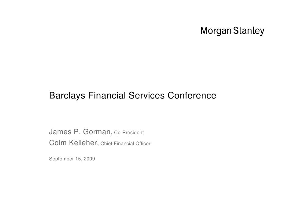 Morgan Stanley Barclays Financial Services Conference