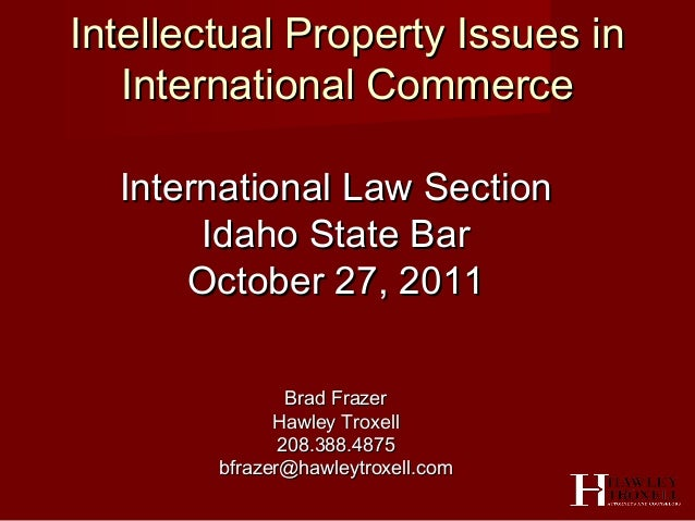 Intellectual Property Issues inIntellectual Property Issues in International CommerceInternational Commerce International ...