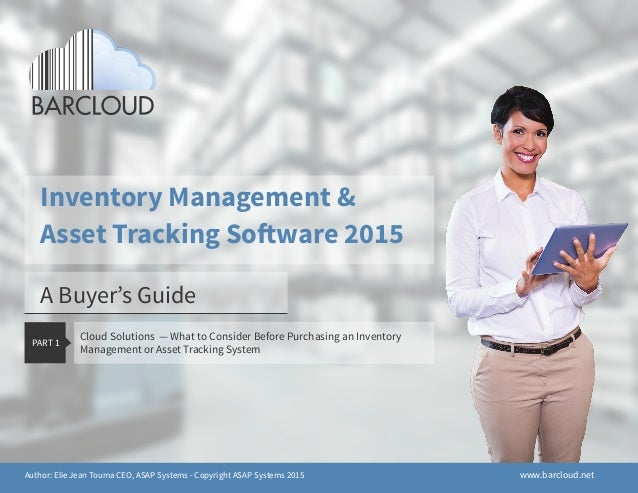 A Buyer's Guide Inventory Management & Asset Tracking Software 2015 Cloud Solutions — What to Consider Before Purchasing a...
