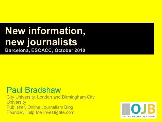 Paul Bradshaw City University, London and Birmingham City University Publisher, Online Journalism Blog Founder, Help Me In...