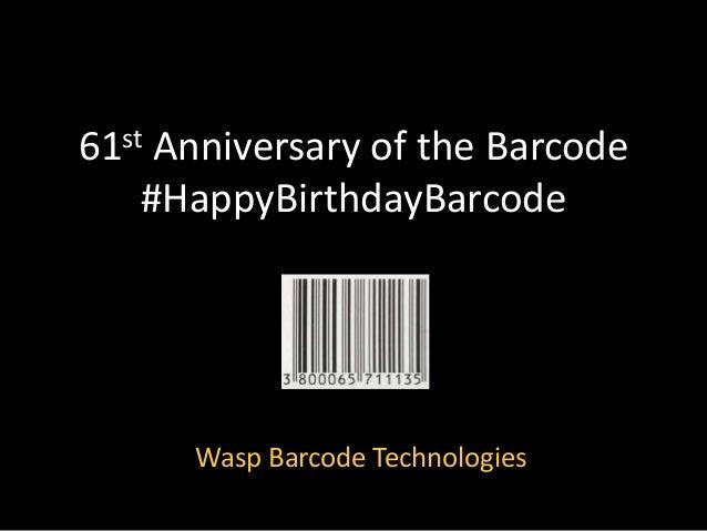 61st Anniversary of the Barcode #HappyBirthdayBarcode Wasp Barcode Technologies