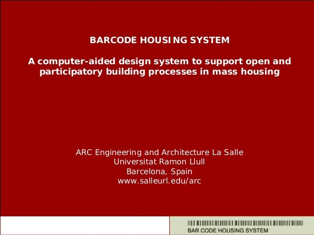 BARCODE HOUSING SYSTEM A computer-aided design system to support open and participatory building processes in mass housing...