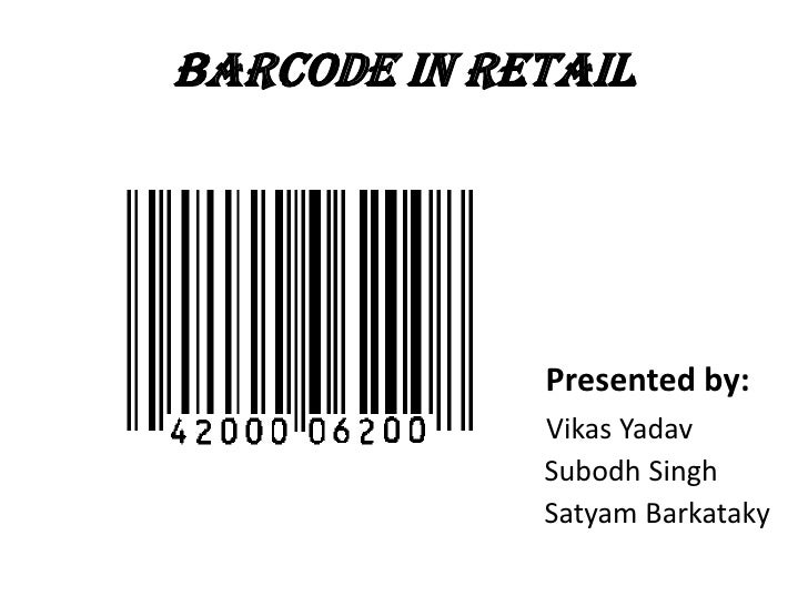 BARCODE IN RETAIL<br />                                                           Presented by:<br />VikasYadav<br />Subod...