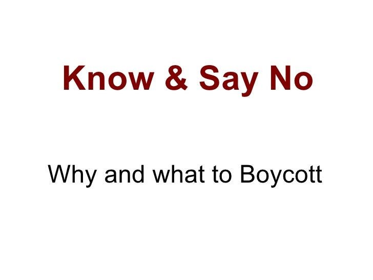 Know & Say No Why and what to Boycott
