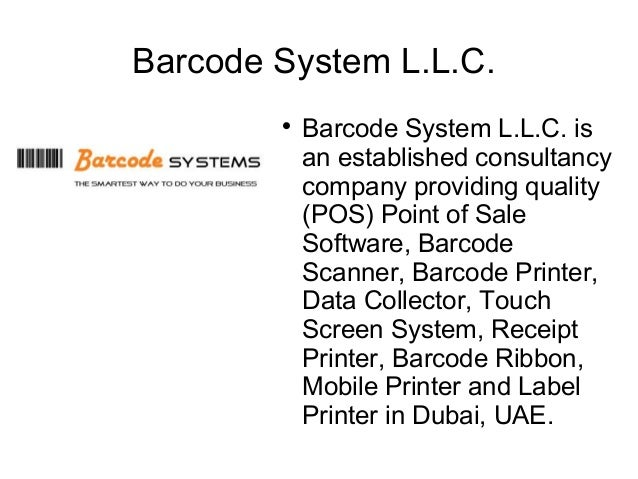 Barcode System L.L.C.                    Barcode System L.L.C. is            an established consultancy            compan...