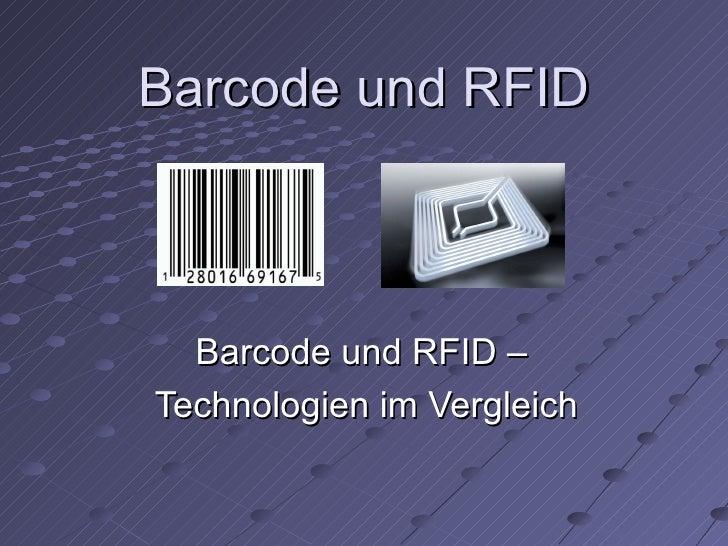 Barcode und RFID Barcode und RFID –  Technologien im Vergleich