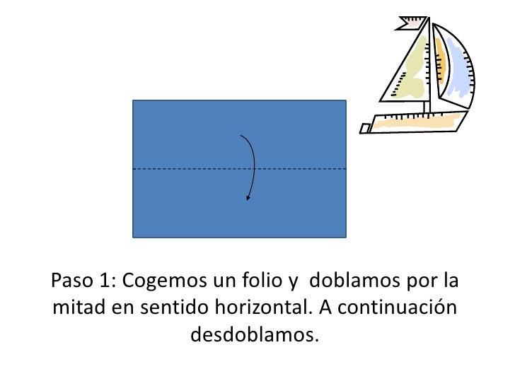 Paso 1: Cogemos un folio y  doblamos por la mitad en sentido horizontal. A continuación desdoblamos.<br />