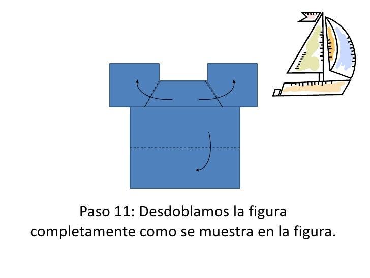 Paso 11: Desdoblamos la figura completamente como se muestra en la figura.<br />