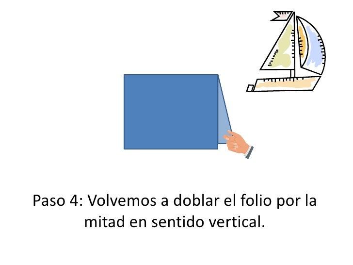 Paso 4: Volvemos a doblar el folio por la mitad en sentido vertical.<br />