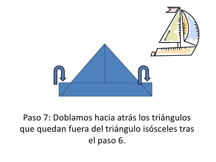 Paso 7: Doblamos hacia atrás los triángulos que quedan fuera del triángulo isósceles tras el paso 6.<br />