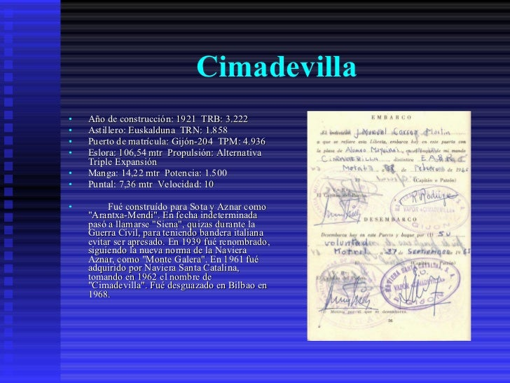 Cimadevilla   <ul><li>Año de construcción: 1921  TRB: 3.222  </li></ul><ul><li>Astillero: Euskalduna  TRN: 1.858  </li></u...