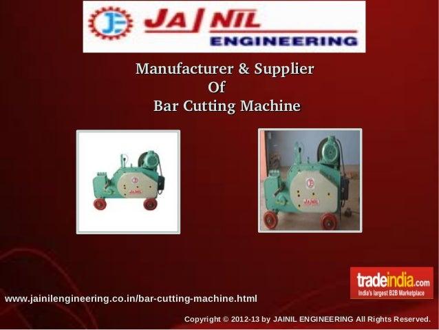 Manufacturer&Supplier Of BarCuttingMachine  www.jainilengineering.co.in/bar-cutting-machine....