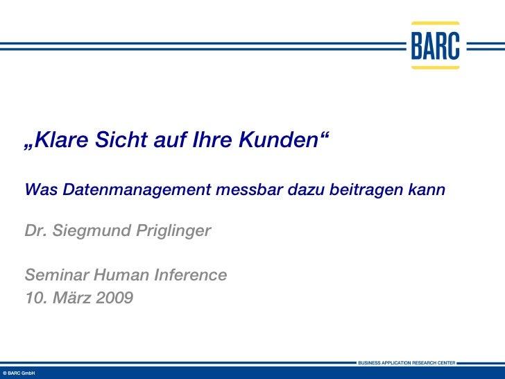 """"""" Klare Sicht auf Ihre Kunden"""" Was Datenmanagement messbar dazu beitragen kann Dr. Siegmund Priglinger Seminar Human Infer..."""
