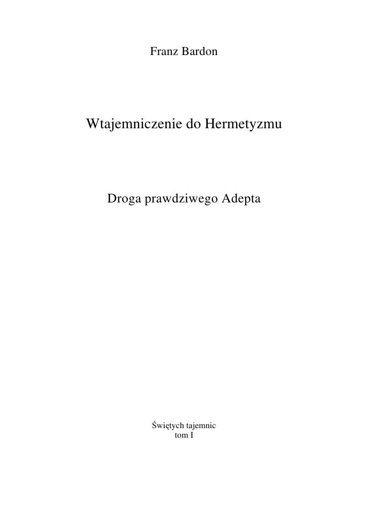 Franz Bardon     Wtajemniczenie do Hermetyzmu        Droga prawdziwego Adepta              Świętych tajemnic              ...