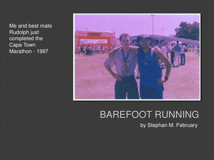 Me and best mate Rudolph just completed the Cape Town Marathon - 1997<br />Barefoot running<br />by Stephan M. February<br />