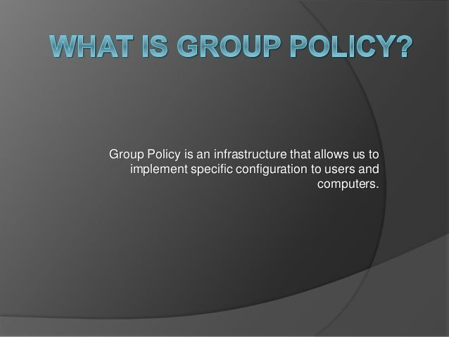 Presentation On Group Policy in Windows Server 2012 R2 By