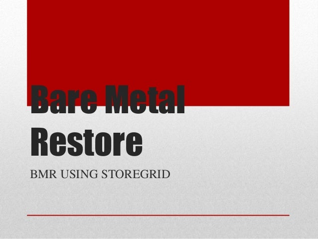 Bare MetalRestoreBMR USING STOREGRID
