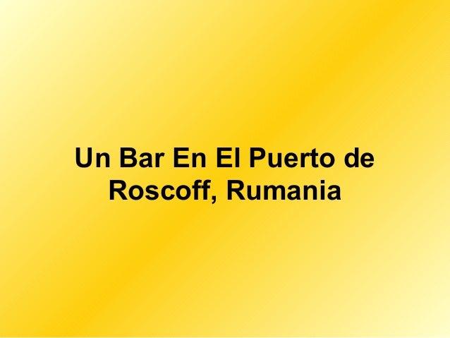 Un Bar En El Puerto de Roscoff, Rumania