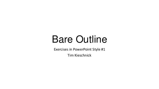 Bare OutlineExercises in PowerPoint Style #1Tim Kieschnick