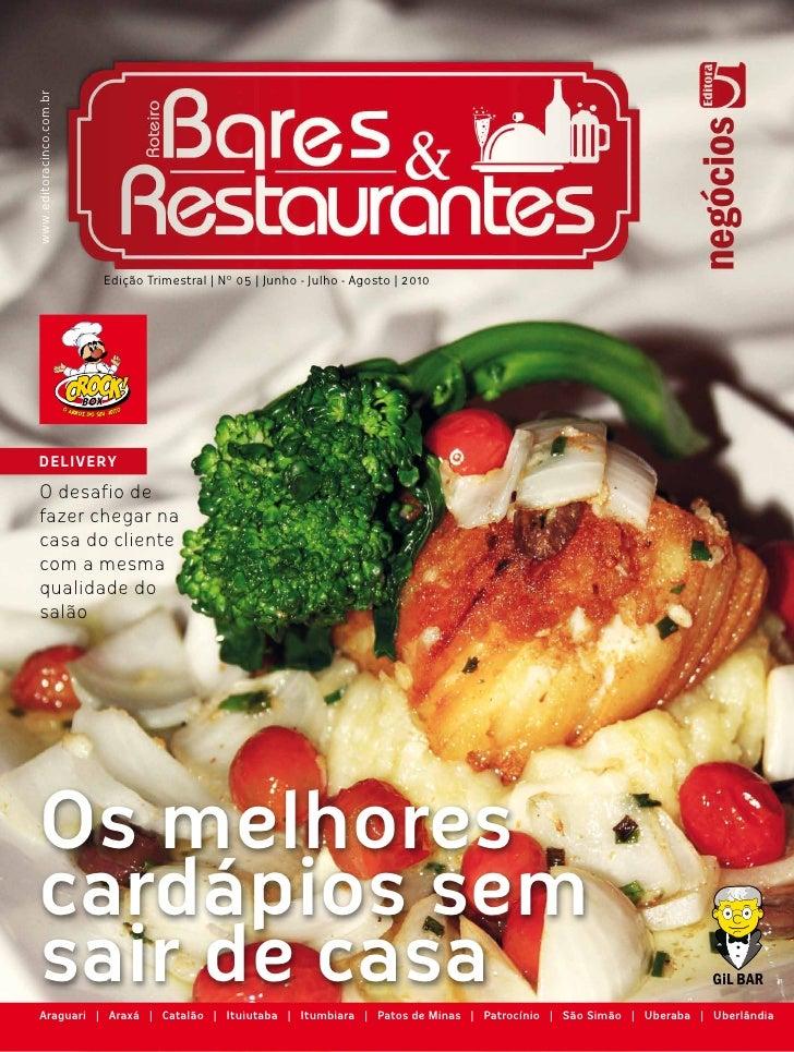 www.editoracinco.com.br                          Edição Trimestral | Nº 05 | Junho - Julho - Agosto | 2010  Delivery   O d...