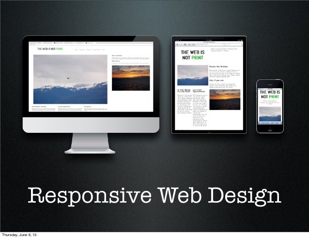 Responsive Web DesignThursday, June 6, 13