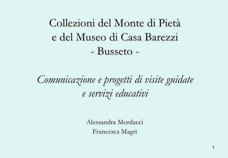 Collezioni del Monte di Pietà e del Museo di Casa Barezzi - Busseto -   Comunicazione e progetti di visite guidate e servi...