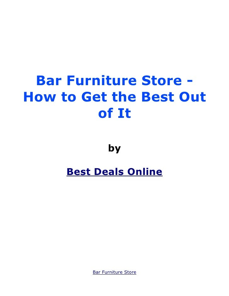 Bar Furniture Store -How to Get the Best Out         of It               by     Best Deals Online         Bar Furniture St...