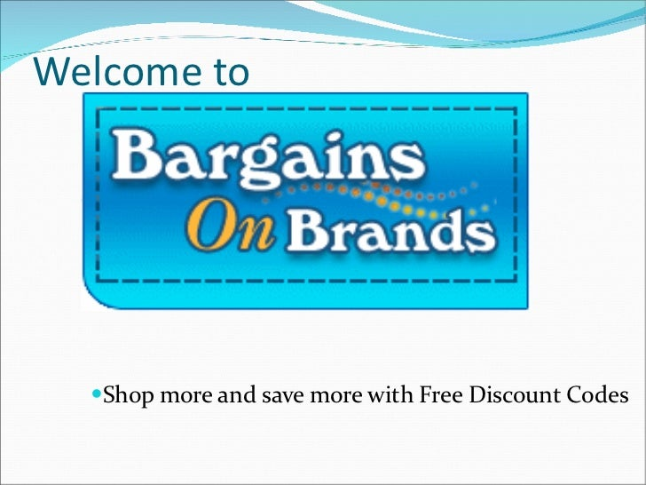 Welcome to <ul><li>Shop more and save more with Free Discount Codes  </li></ul>