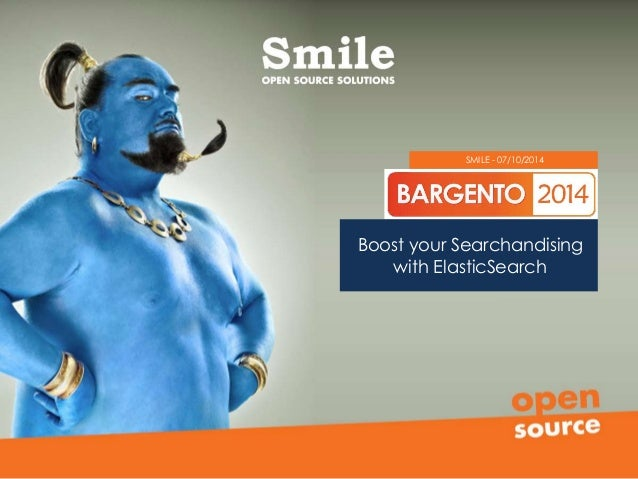 SMILE - 07/10/2014  Boost your Searchandising  with ElasticSearch
