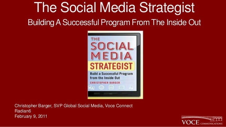 The Social Media Strategist      Building A Successful Program From The Inside OutChristopher Barger, SVP Global Social Me...