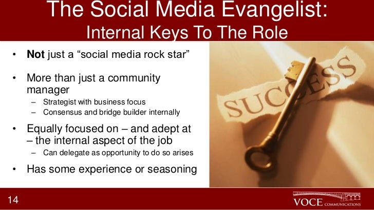 """The Social Media Evangelist:                    Internal Keys To The Role• Not just a """"social media rock star""""• More than ..."""