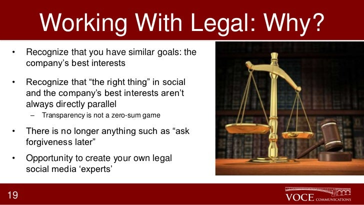 """Working With Legal: Why?•    Recognize that you have similar goals: the     company""""s best interests•    Recognize that """"t..."""