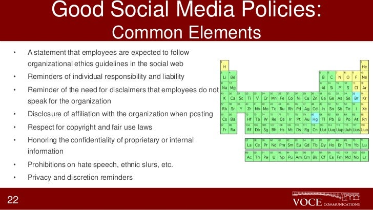 Good Social Media Policies:                                  Common Elements •   A statement that employees are expected t...