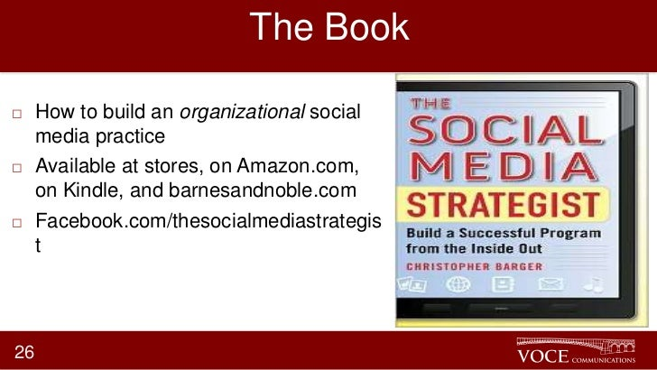 The Book    How to build an organizational social     media practice    Available at stores, on Amazon.com,     on Kindl...