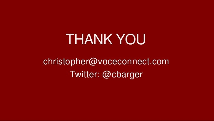 THANK YOUchristopher@voceconnect.com       Twitter: @cbarger