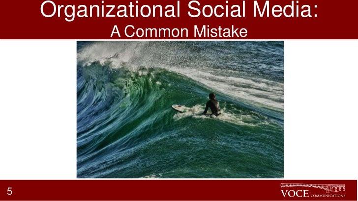 Organizational Social Media:           A Common Mistake5