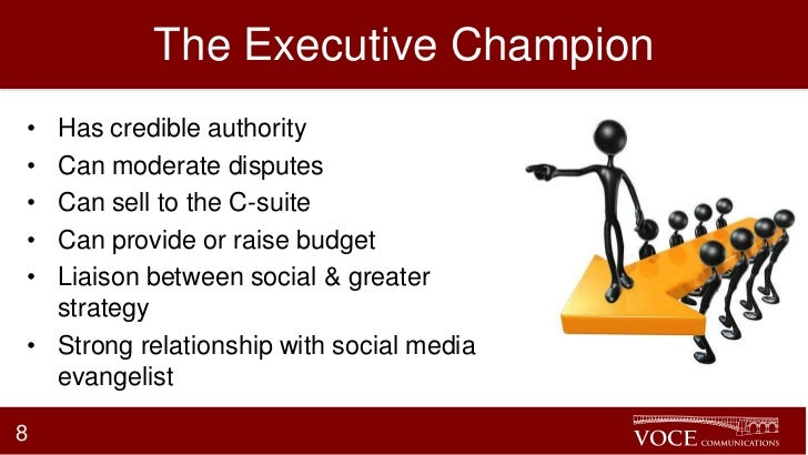 The Executive Champion• Has credible authority• Can moderate disputes• Can sell to the C-suite• Can provide or raise budge...