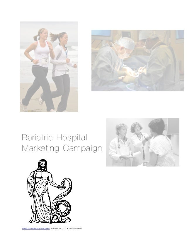 Bariatric Hospital Marketing Campaign Asclepius Marketing Solutions San Antonio, TX T 210-595-9045