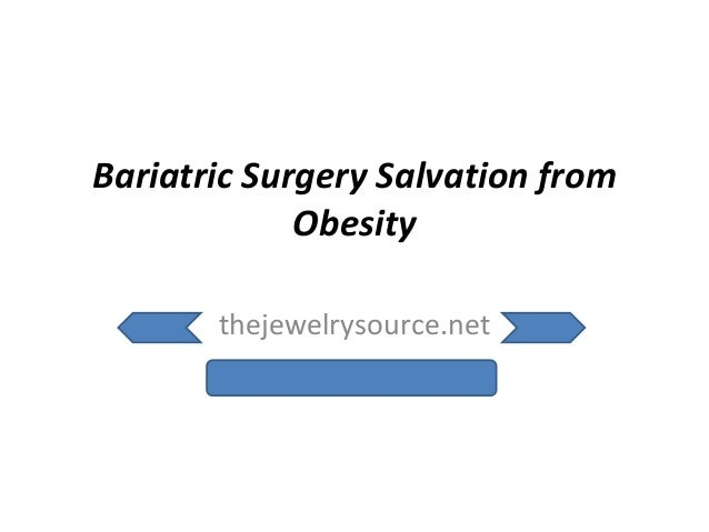 Bariatric Surgery Salvation from Obesity  thejewelrysource.net