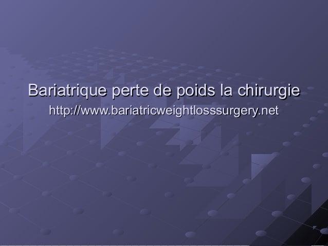 Bariatrique perte de poids la chirurgieBariatrique perte de poids la chirurgie http://www.bariatricweightlosssurgery.netht...