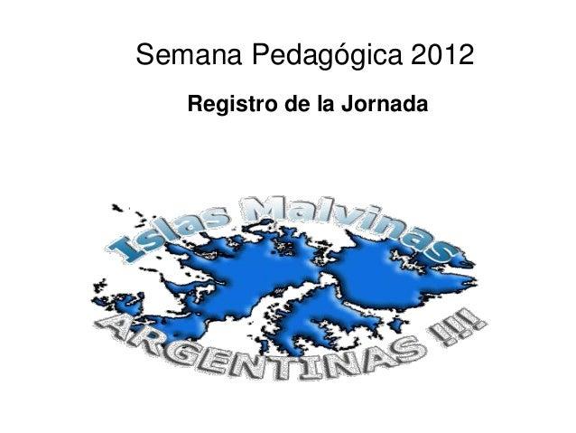 Semana Pedagógica 2012   Registro de la Jornada