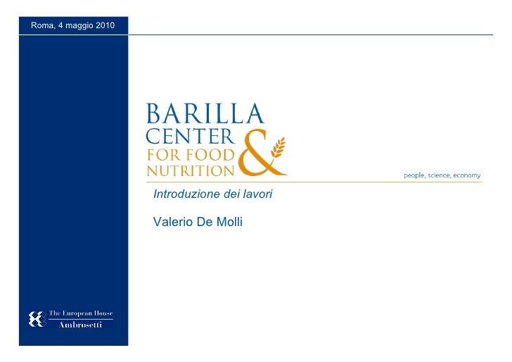 Roma, 4 maggio 2010                           Introduzione dei lavori                        Valerio De Molli