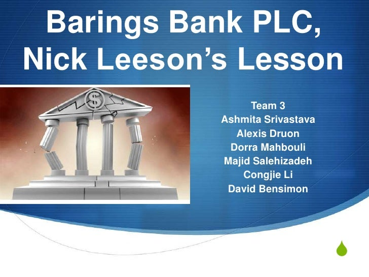barings bank plc leeson s lessons Official biography for nick leeson – the original rogue trader whose unchecked risk taking caused the collapse of barings bank.