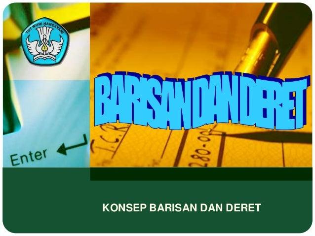 KONSEP BARISAN DAN DERET